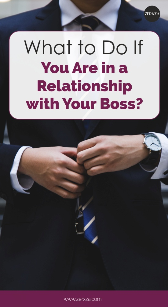 You Are in a Relationship with Your Boss