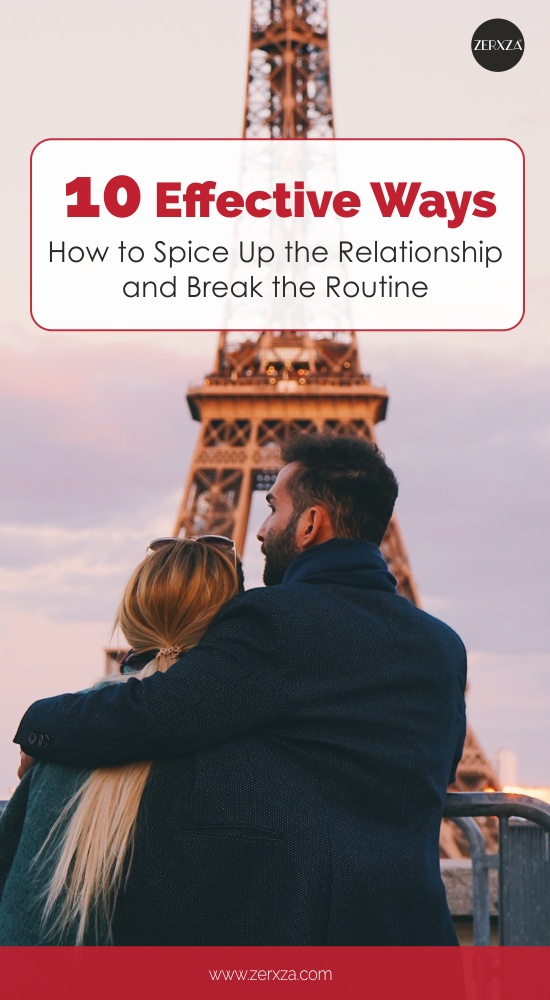 10 Effective Ways How to Spice Up the Relationship and Break the Routine