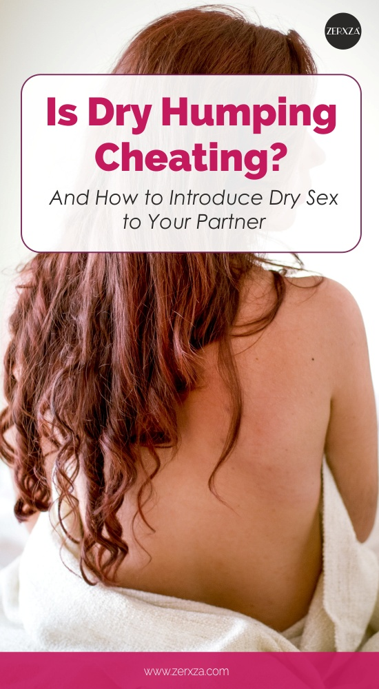 Is Dry Humping Cheating