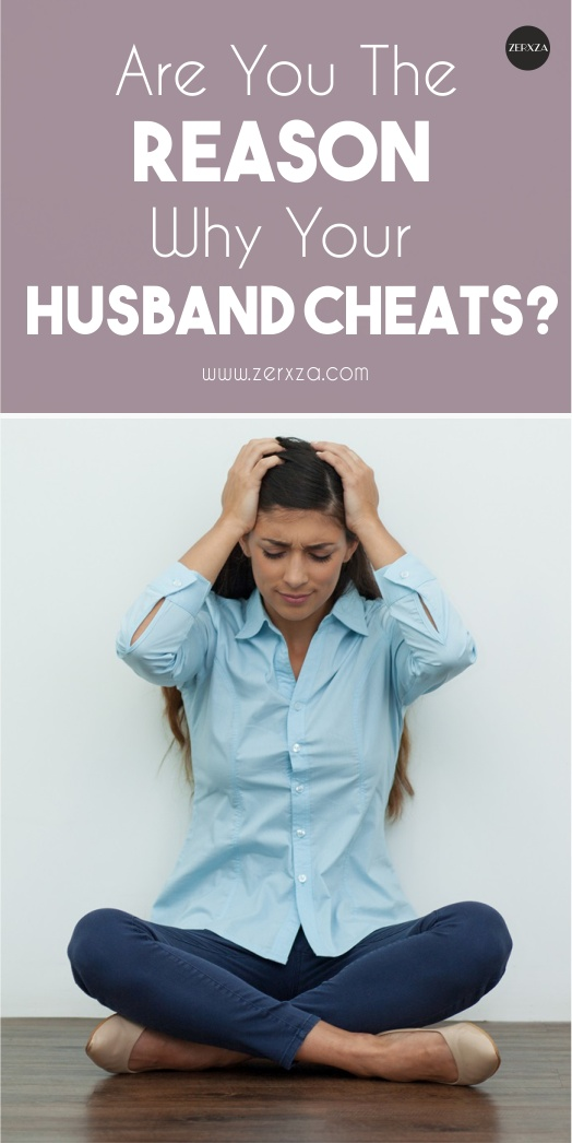 Are you the reason your husband cheats