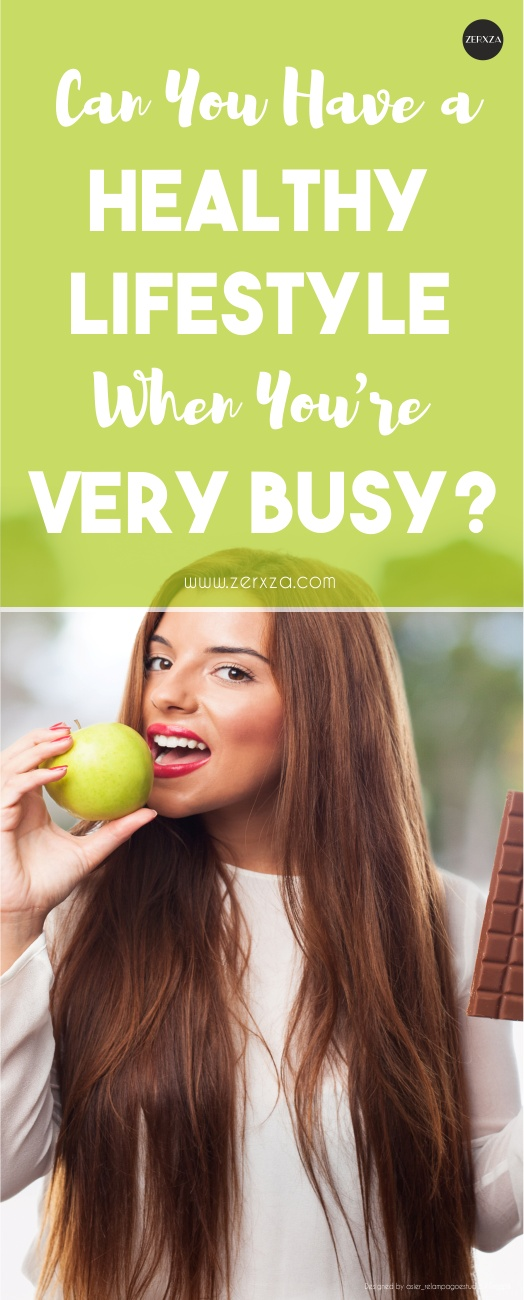 Can You Have a Healthy Lifestyle When You're Very Busy