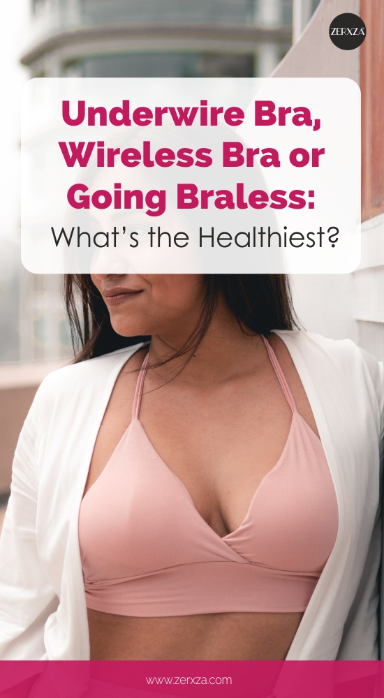 Underwire Bra, Wireless or Braless: What's the Healthiest?