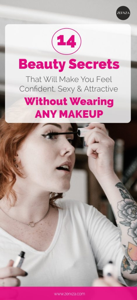14 Beauty Tricks You Can Do to Be More Attractive and Feel Confident Without Wearing Makeup