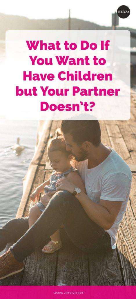 What to Do If You Want to Have Children but Your Partner