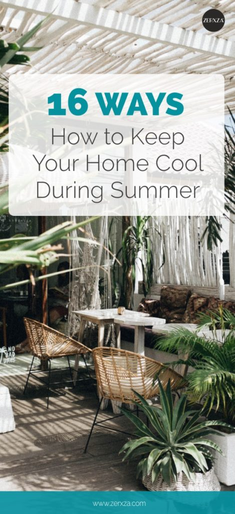 16 Ways How to Keep Your Home Cool During Summer