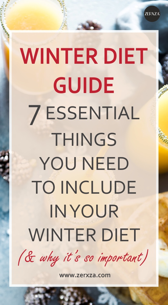 Winter Diet Guide - 7 Essential Nutrients You Need to Include In Your Winter Diet