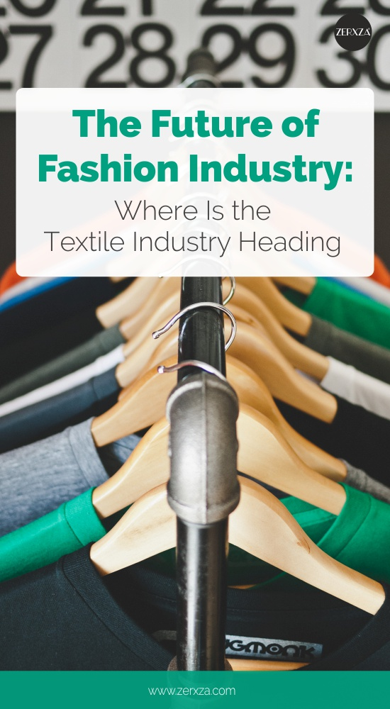 The Future of Fashion Industry - Where Is the Textile Industry Heading