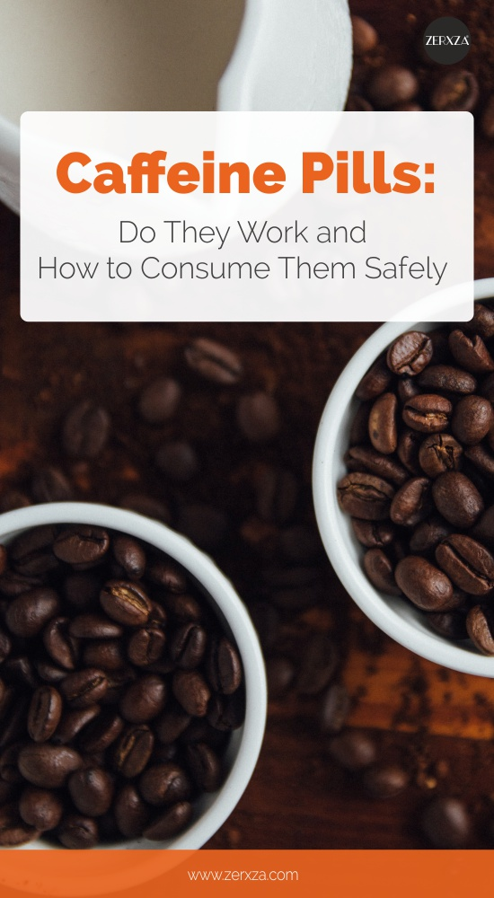 Caffeine Pills - Do They Work and How to Consume Them Safely