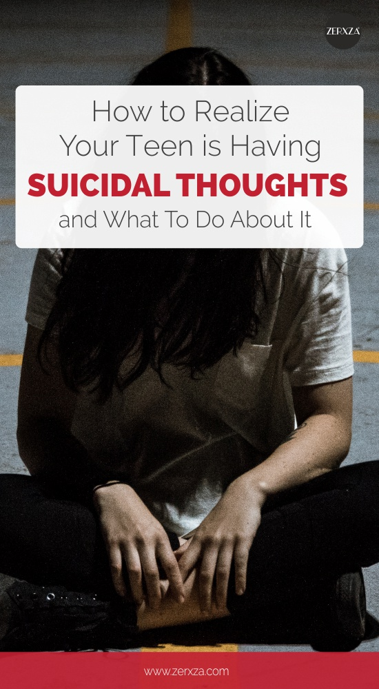 How to Realize Your Teen is Having Suicidal Thoughts and What To Do About It