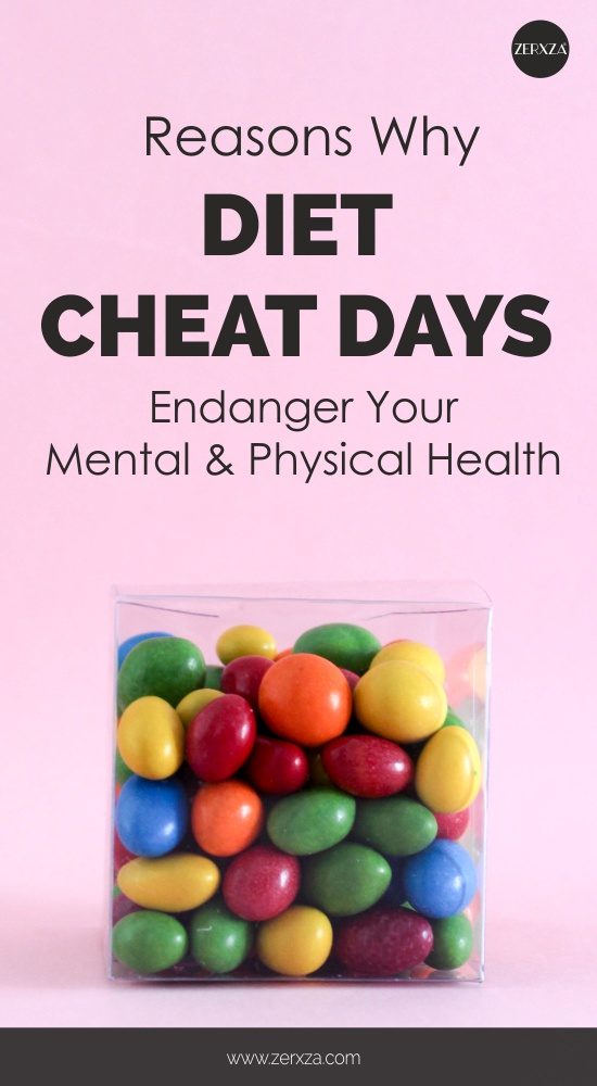 Reasons Why Diet Cheat Days Endanger Your Mental and Physical Health