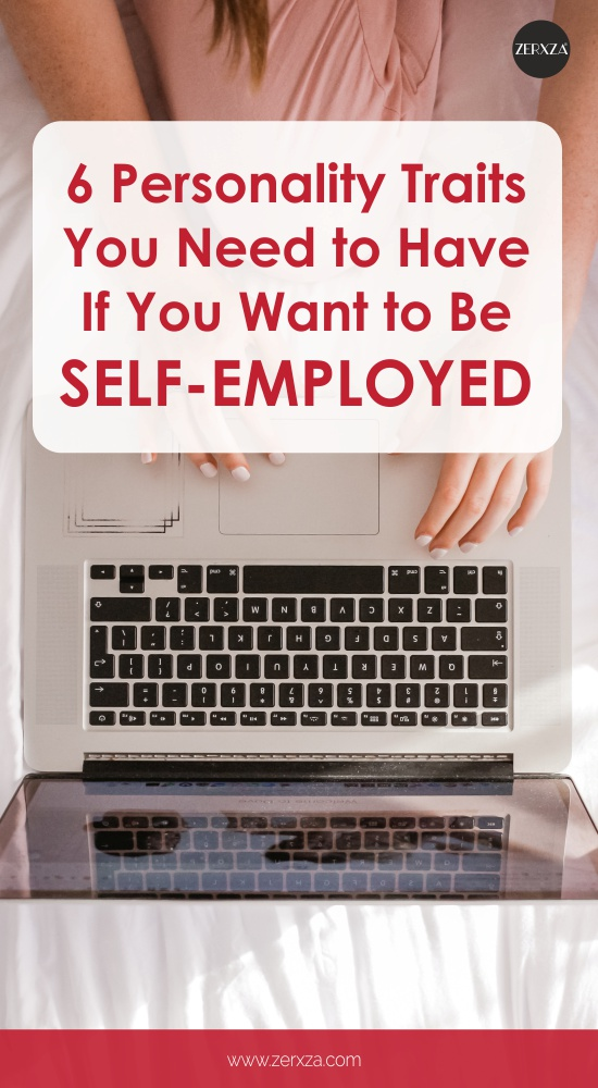 6 Personality Traits You Need to Have if You Want to Be Self-Employed
