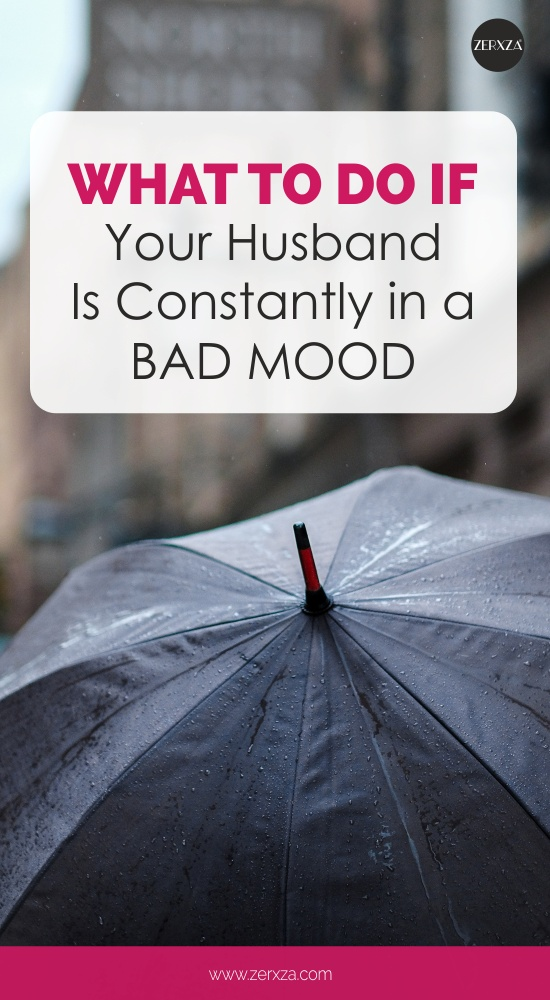 5 Things to Do If Your Husband Is Constantly In a Bad Mood