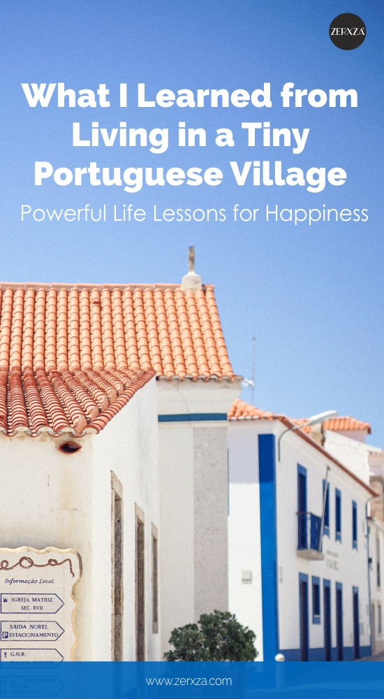 What I Learned from Living in a Tiny Portuguese Village - Powerful Life Lessons